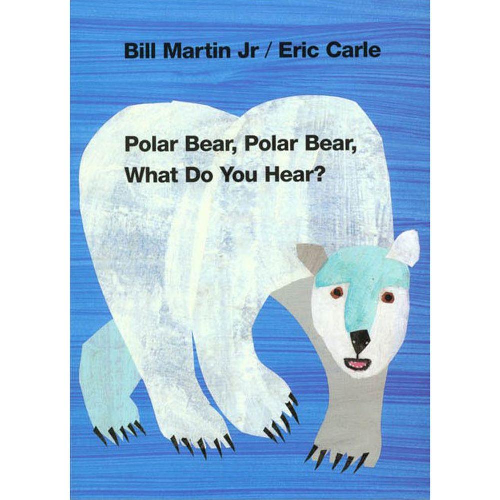 POLAR BEAR WHAT DO U HEAR-艾瑞卡爾幼兒硬頁書-彩色 (17×13cm/硬頁/彩色/22頁)